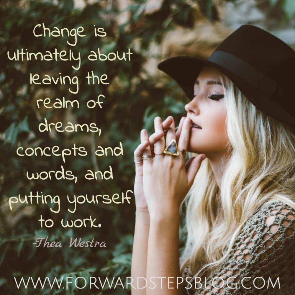 Develop personal strategies for adjusting to changes in our life @forwardsteps http://www.forwardstepsblog.com/to-be-certain