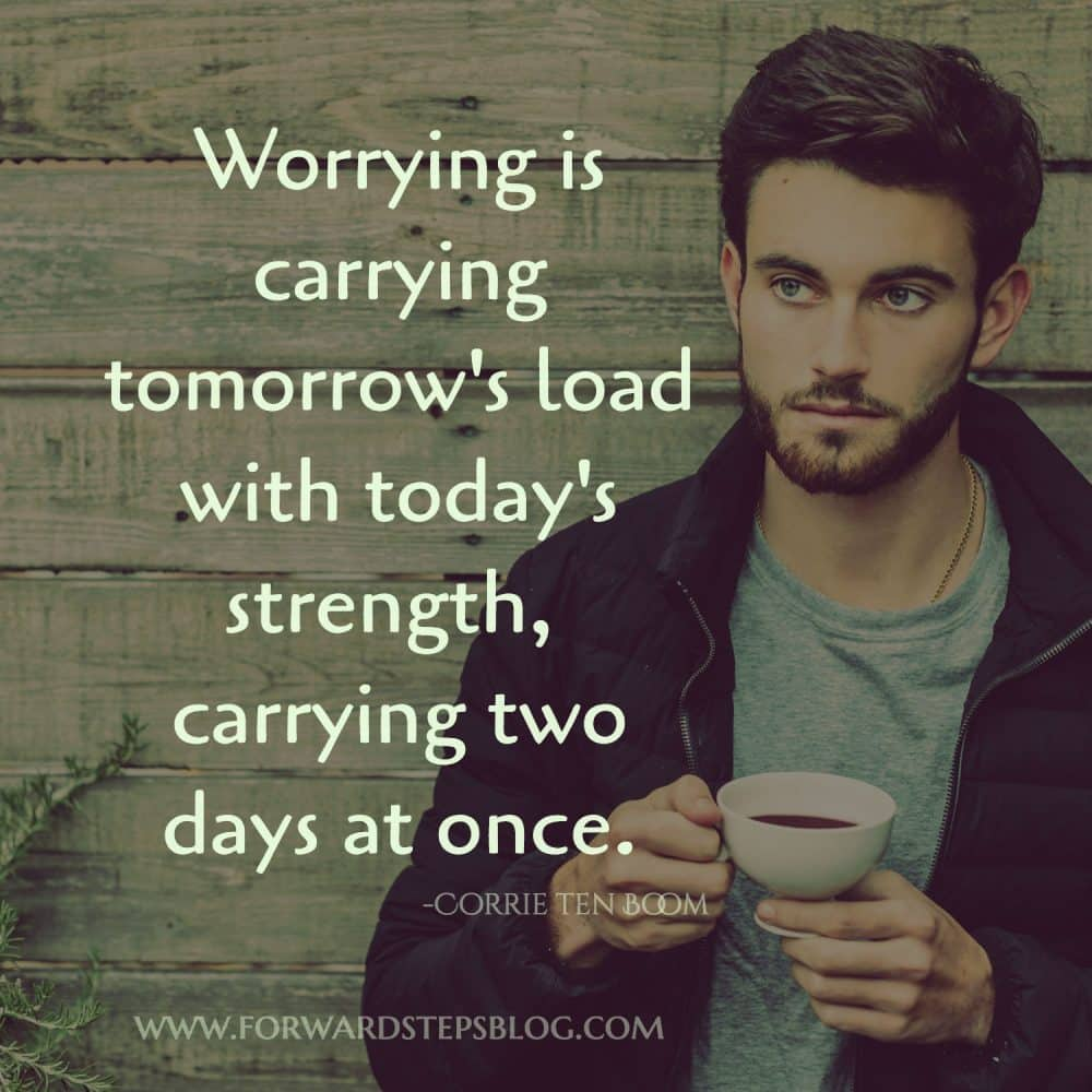 Worry and anxiety quote - Forward Steps blog image 1500px