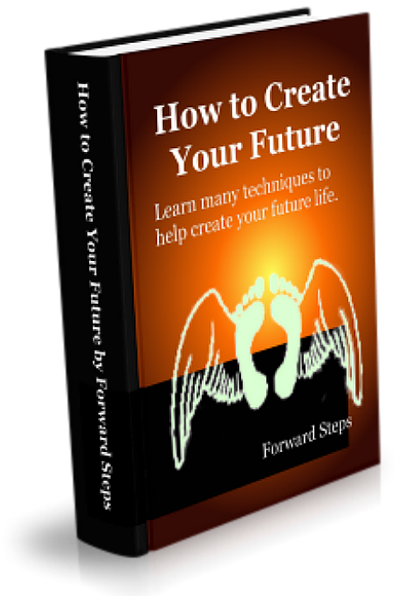How To Create Your Future Free Forward Steps eBook