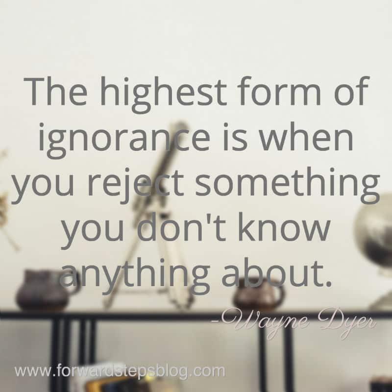 Wayne Dyer Ignorance Quote